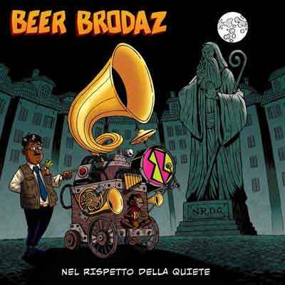 nel rispetto della quiete Beer Brodaz