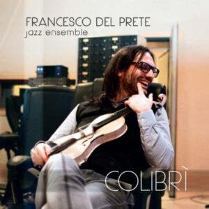 Il nuovo album del violinista Francesco Del Prete