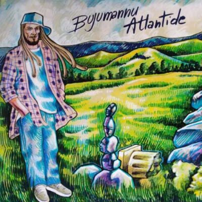 Atlantide, album, Bujumannu, reggae