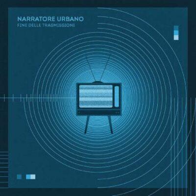 FINE DELLE TRASMISSIONI (EP), album musica cantautoriale, indie, rock, Narratore Urbano