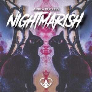 Nightmarish, Ambra Rockess, album musica Dark Indie Pop