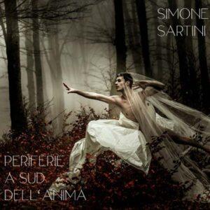 Periferie a sud dell'anima, album Simone Sartini, musica rock